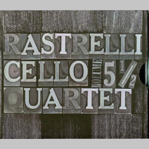 Rastrelli Cello Quartet. Vol. 5 1/2