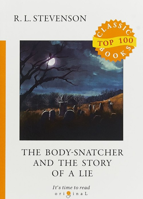 The Body-Snatcher and The Story of a Lie