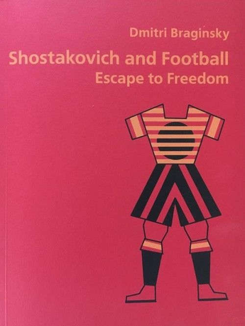 D. Braginsky. Shostakovich and Football. Escape to freedom