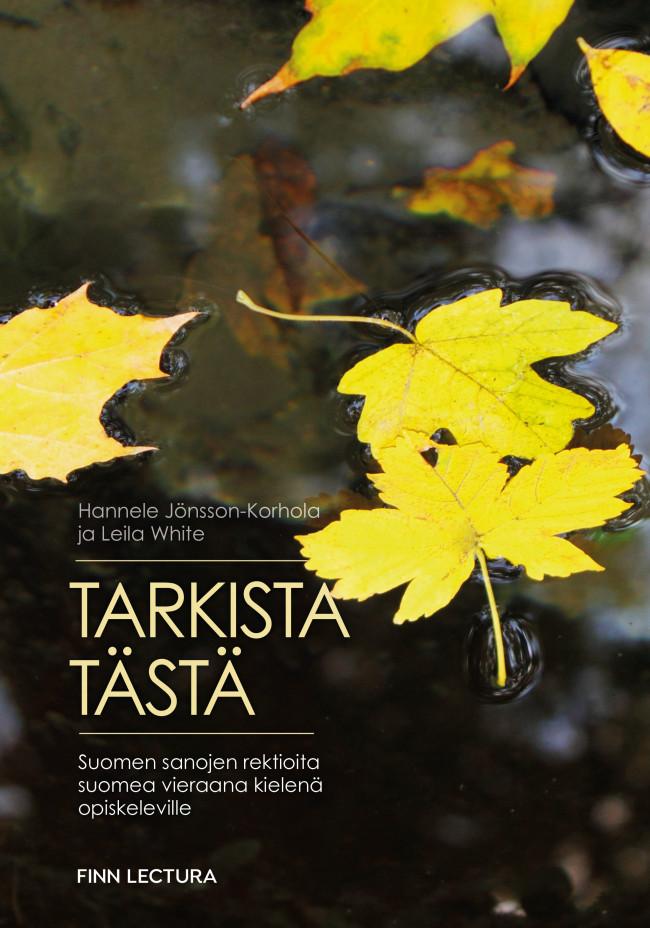 Tarkista tasta! Suomen sanojen rektioita suomea vieraana kielena opiskeleville (на финском языке).