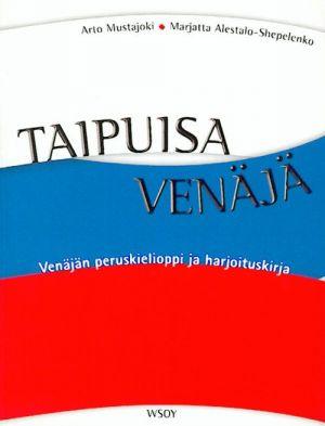 Taipuisa venäjä. Venäjän peruskielioppi ja harjoituskirja.