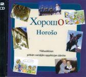 Horoso. Horošo. Horosho. Yläluokkien pitkän venäjän oppikirjan äänite