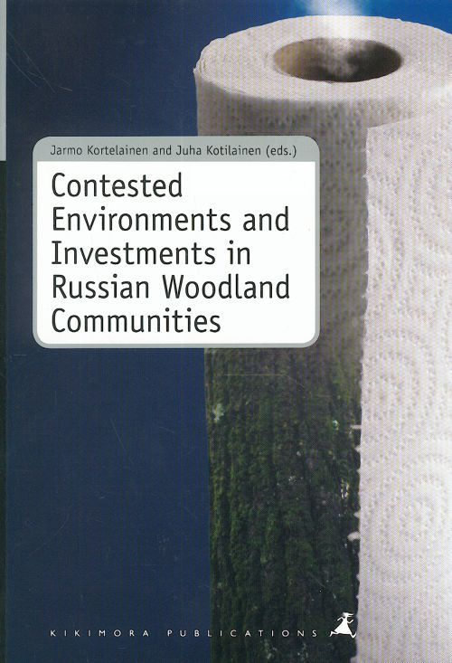 Contested Environments and Investments in Russian Woodland Communities.