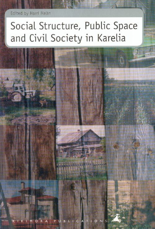 Social Structure, Public Space and Civil Society in Carelia.