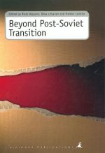 Beyond Post-Soviet Transition. Micro Perspectives on Challenge and Survival in Russia and Estonia.