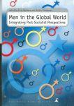 Men in the Global World.Integrating Post-Socialist Perspectives.
