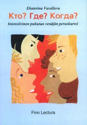 Kto? Gde? Kogda? Intensiivinen puhutun venäjän peruskurssi. 3. painos. Yhdistetty työ- ja oppikirja.