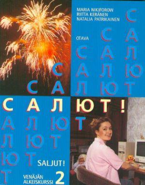 Saljut! 2. Kurs russkogo jazyka dlja finskogovorjaschikh.