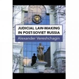 Judicial Law-Making in Post-Soviet Russia.