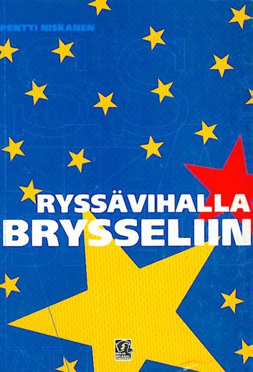 Ryssävihalla Brysseliin. (на финском языке)