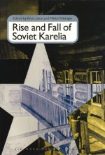 Rise and Fall of Soviet Karelia.