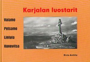 Karjalan luostarit. Valamo, Petsamo, Lintula, Konevitsa. (in finnish)
