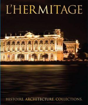 L'Hermitage. Histoire. Architecture. Collections. En francais.