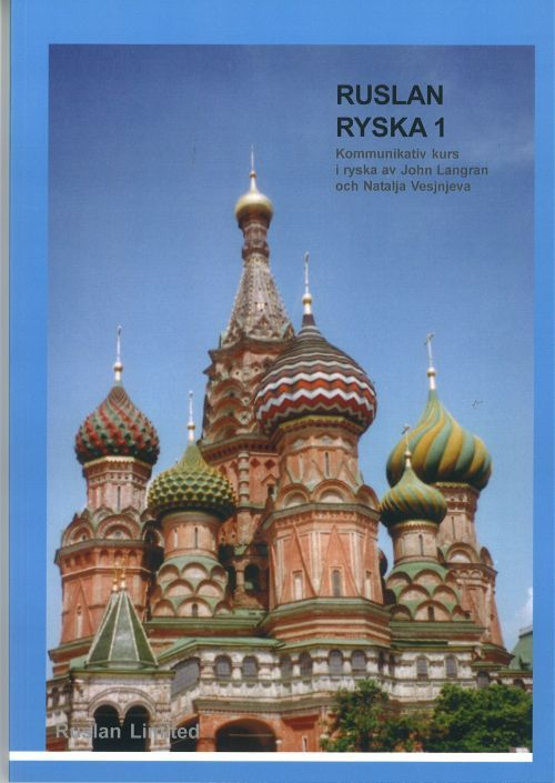 Ruslan ryska 1. Venäjän alkeisoppikirja ruotsintaitoisille. Sisältää ääni-CD:n, jolla kirjan kappaleet luettuna. Kolmas painos.