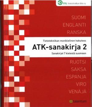 Atk-sanakirja: tietotekniikan monikielinen hakuteos plus CD-Rom. Suomi, englanti, ranska, ruotsi, saksa, espanja, viro ja venäjä. (14. painos). Kaksiosainen,  sisältää myös 2 tekstihaulla varustettua PDF-muotoista CD-ROMia.