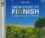 From start to Finnish (2 CD-levyä) (Oppikirjan voi tilata erikseen.)