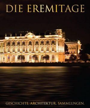 Die Eremitage. Geschichte. Architektur. Sammlungen. Auf Deutsch. In German.