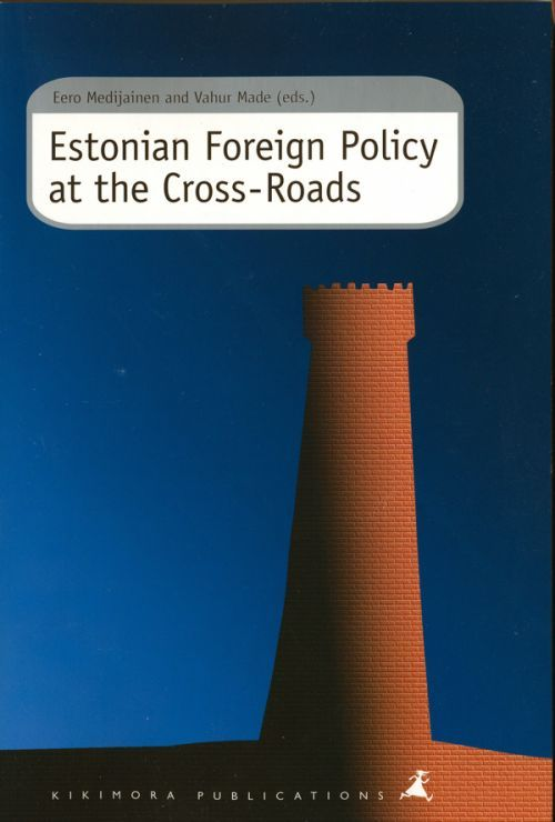 Estonian Foreign Policy at the Cross-Roads