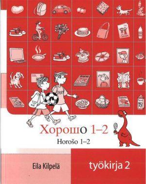Horoso Työkirja 2. Horošo Työkirja 2. Horosho Työkirja 2. Yläluokkien pitkän venäjän työkirja 2. Sisältää CD-levyn.