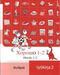 Horoso 1-2. Horošo 1-2. Horosho 1-2. Yläluokkien pitkän venäjän työkirja 2. Including CD-disk.