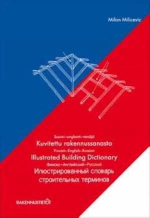 Illustrated Building Dictionary Finnish-English-Russian