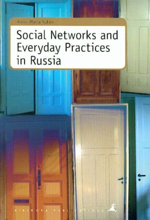 Social Networks and Everyday Practices in Russia.