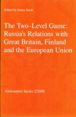The Two-Level Game: Russia's Relations with Great Britain, Finland and the European Union.