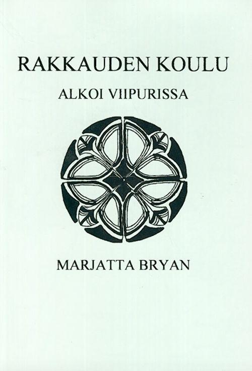 Rakkauden koulu alkoi Viipurissa. (in finnish)