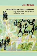 Expressions and Interpretations. Our perceptions in competition. – A Russian Case.