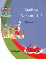 Horoso 1-2. Horošo 1-2. Horosho 1-2. Alaluokkien pitkän venäjän oppikirja