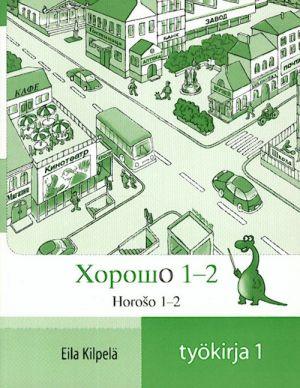 Horoso. Horosho. Horosho. Yläluokkien pitkän venäjän työkirja 1. Including CD-disk.