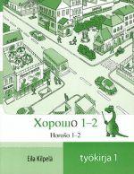 Horoso. Horošo. Horosho. Yläluokkien pitkän venäjän työkirja 1. Including CD-disk.