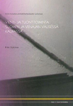 Vienti- ja tuontitoiminta Suomen ja Venajan valisessa kaupassa (in finnish).