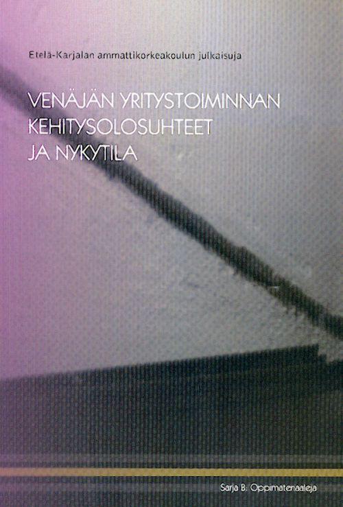 Venajan yritystoiminnan kehitysolosuhteet ja nykytila (in finnish).