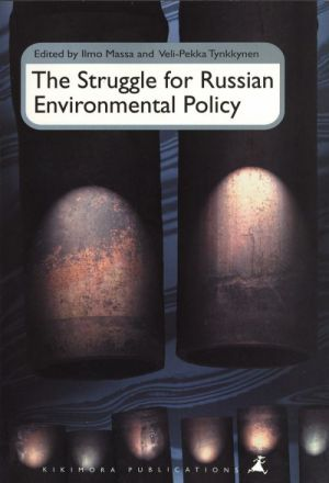 The Struggle for Russian Environmental Policy