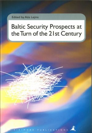 Baltic Security Prospects at the Turn of the 21st Century