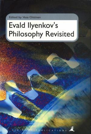 Evald Ilyenkov's Philosophy Revisited