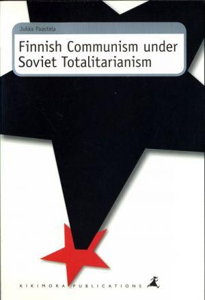 Finnish Communism under Soviet Totalitarianism