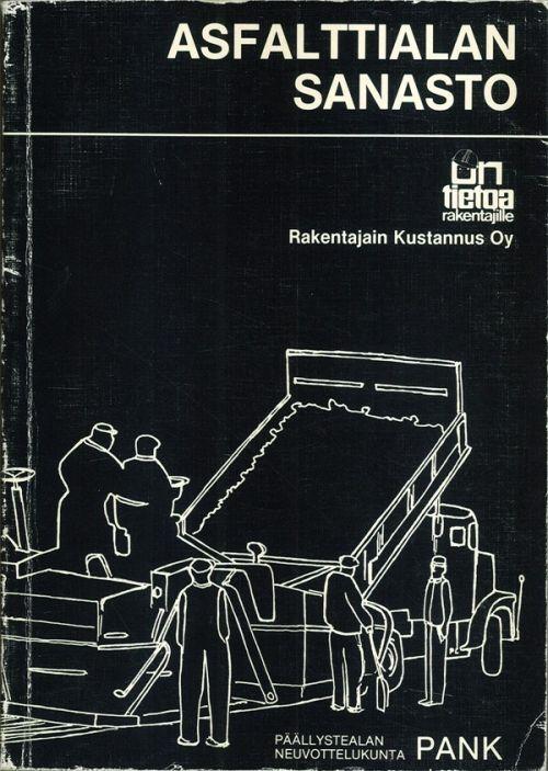 Asfalttialan Sanasto. Suomi-Ruotsi-Englanti-Saksa-Ranska