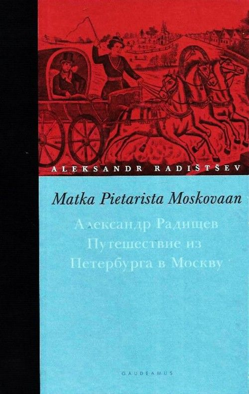 Matka Pietarista Moskovaan (Puteshestvie iz Peterburga v Moskvu, na finskom jazyke).