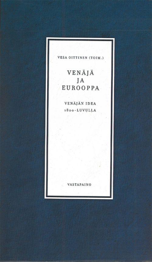 Venäjä ja Eurooppa. Venäjän idea 1800-luvulla (на финском языке).