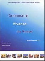 Живая грамматика русского языка. Часть 2. Для говорящих на французском языке.
