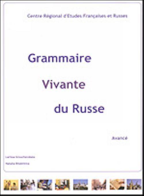 Живая грамматика русского языка. Часть 3. Для говорящих на французском языке.