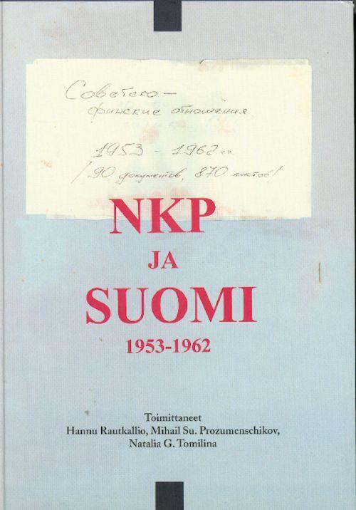 NKP ja Suomi 1953-1962 KPSS i Finljandija v 1953-1962 gg. (in finnish).