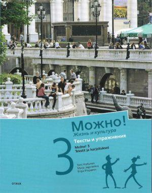 Mozhno! 3. Zhizn i kultura. Kurs russkogo jazyka dlja finskogovorjaschikh. Teksty i uprazhnenija.