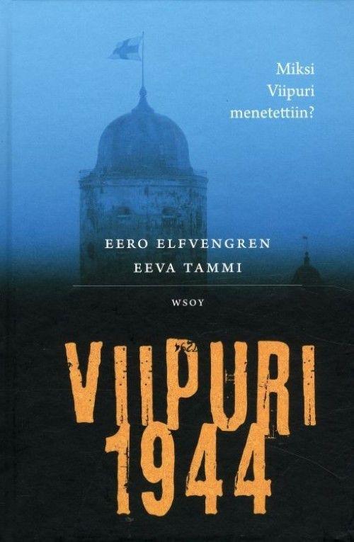 Viipuri 1944. Miksi Viipuri menetettiin? (in finnish).