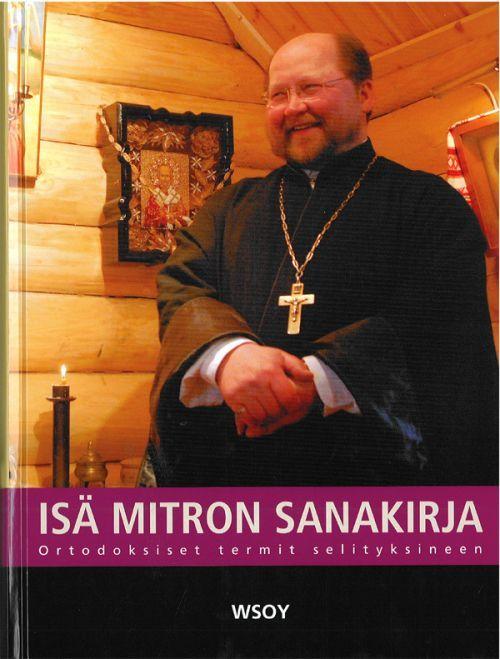 Isä Mitron sanakirja. Ortodoksiset termit selityksineen. 2. painos