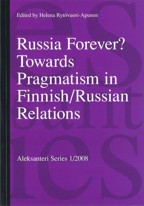 Russia Forever? Towards Pragmatism in Finnish/Russian Relations (на английском языке).