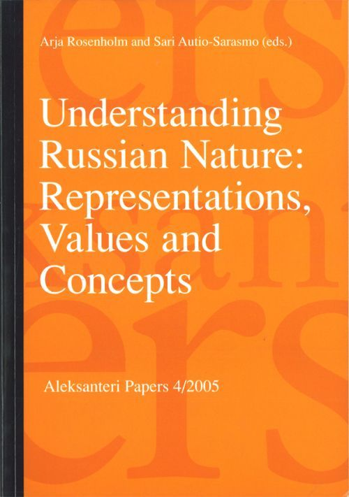 Understanding Russian Nature: Representations, Values and Concepts.