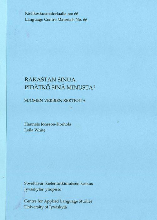 Rakastan sinua. Pidätkö sinä minusta? Suomen kielen rektioita. 2. uudistettu painos.
